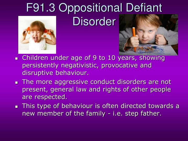 F91.3 Oppositional Defiant Disorder