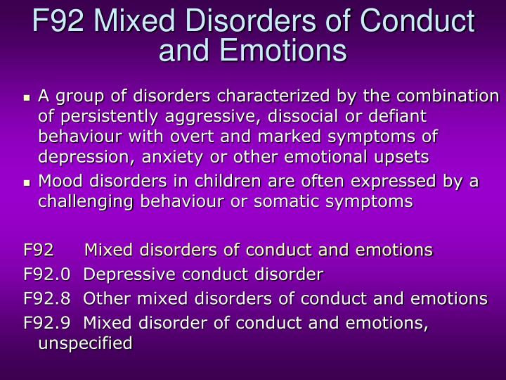 F92 Mixed Disorders of Conduct and Emotions