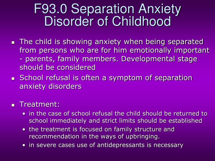 F93.0 Separation Anxiety Disorder of Childhood