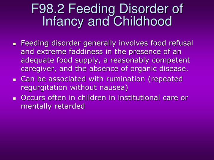 F98.2 Feeding Disorder of Infancy and Childhood