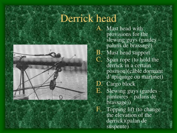 Derrick head