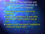 techniques of web searches and engines need to be explained as well as screen displays