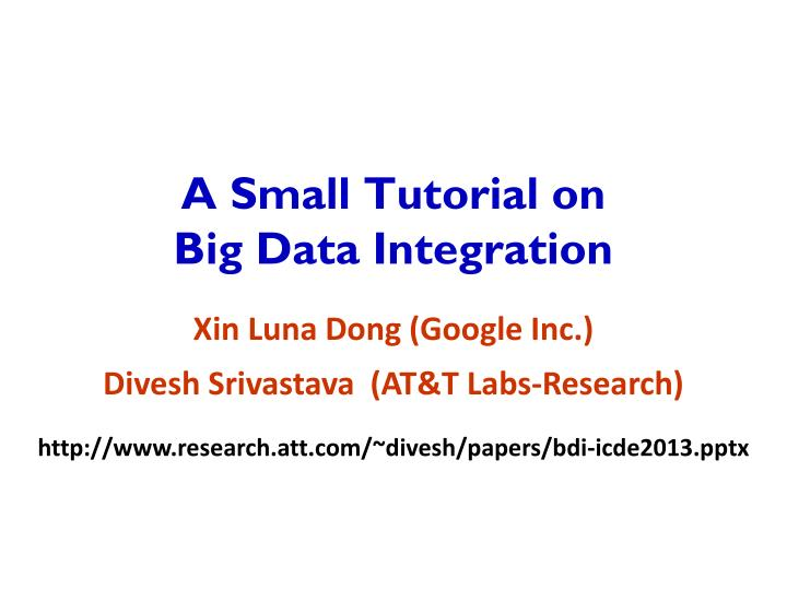 a small tutorial on big data integration n.