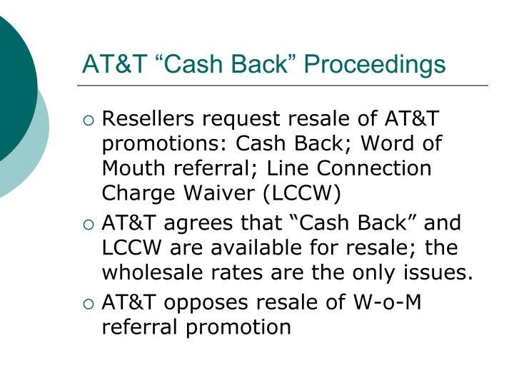 "AT&T ""Cash Back"" Proceedings"