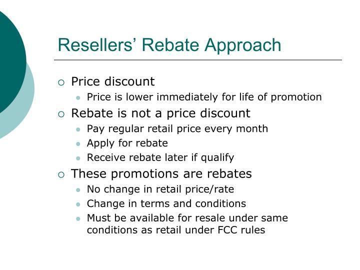 Resellers' Rebate Approach