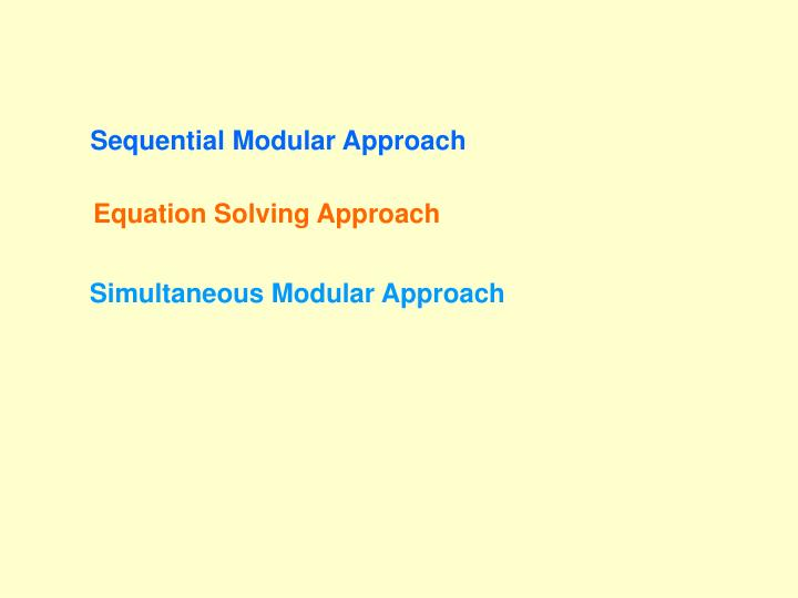 Sequential Modular Approach