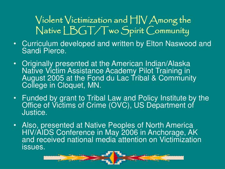 Violent victimization and hiv among the native lbgt two spirit community1