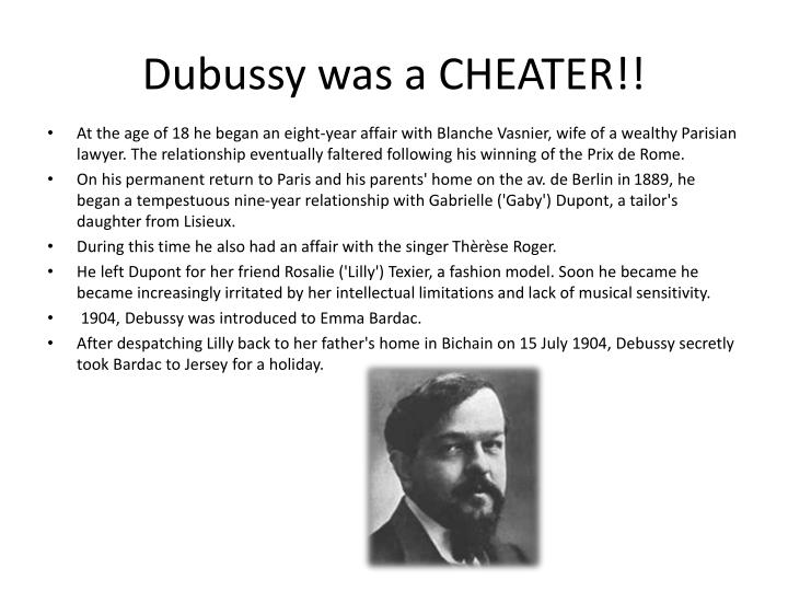 Dubussy was a CHEATER!!