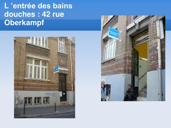 L'entrée des bains douches : 42 rue Oberkampf