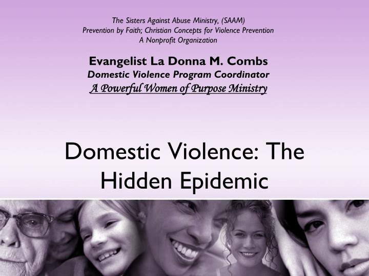 understanding the domestic violence epidemic Constant criticism, humiliation, hurtful words, abusive partner, or a violent family member dealing with the reality of domestic violence is way too difficult.