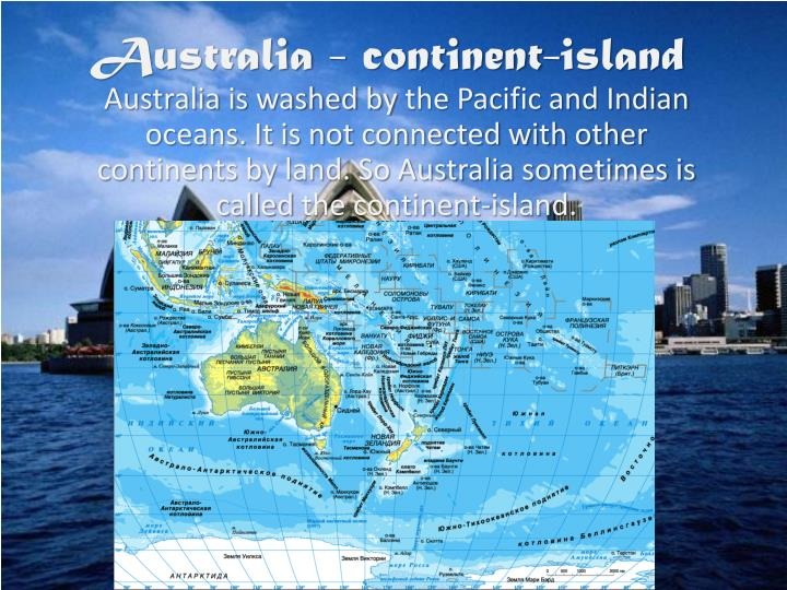 the background of the island continent of australia Kids are frequently taught that seven continents exist: africa, asia, antarctica, australia, europe, north america, and south america geologists, who look at the rocks (and tend to ignore the .