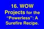 16 wow projects for the powerless a surefire recipe