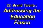 22 brand talent addressing the education fiasco