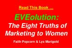 read this book eveolution the eight truths of marketing to women faith popcorn lys marigold