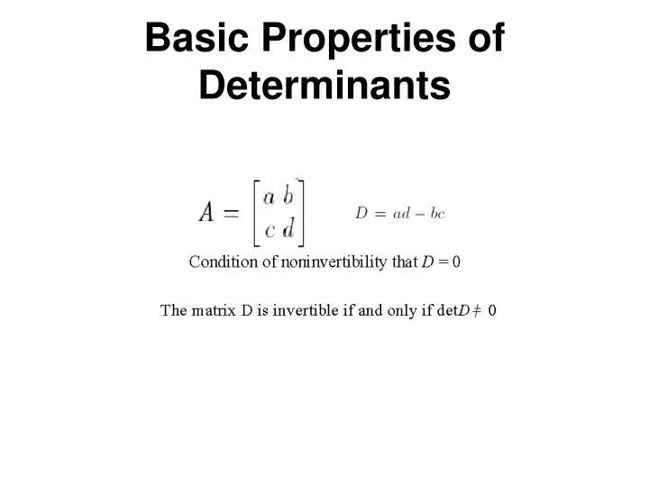 Basic Properties of Determinants
