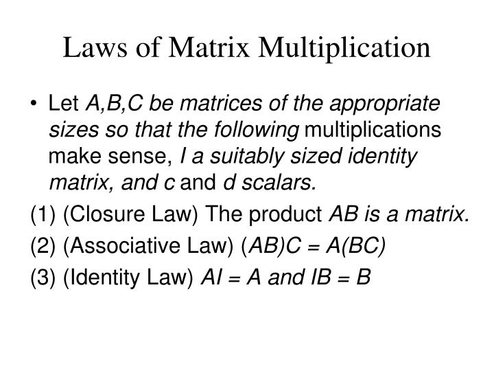 Laws of Matrix Multiplication