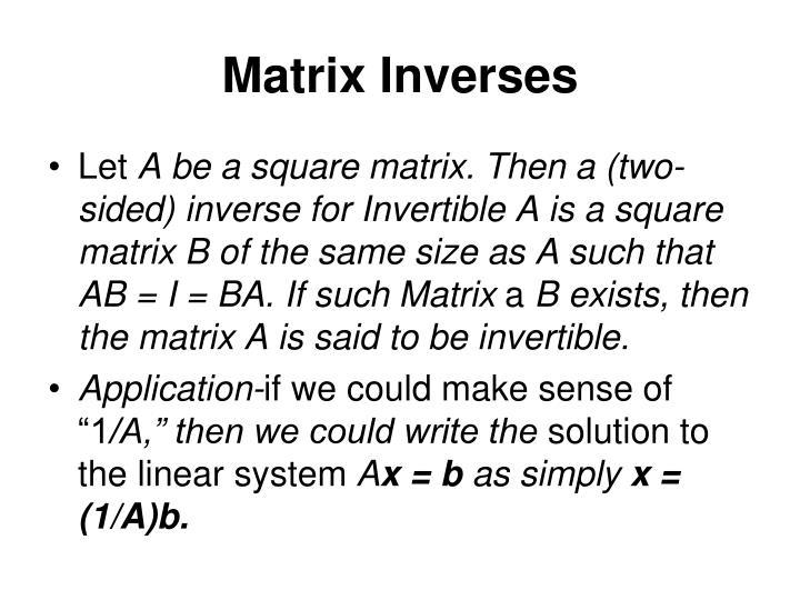 Matrix Inverses