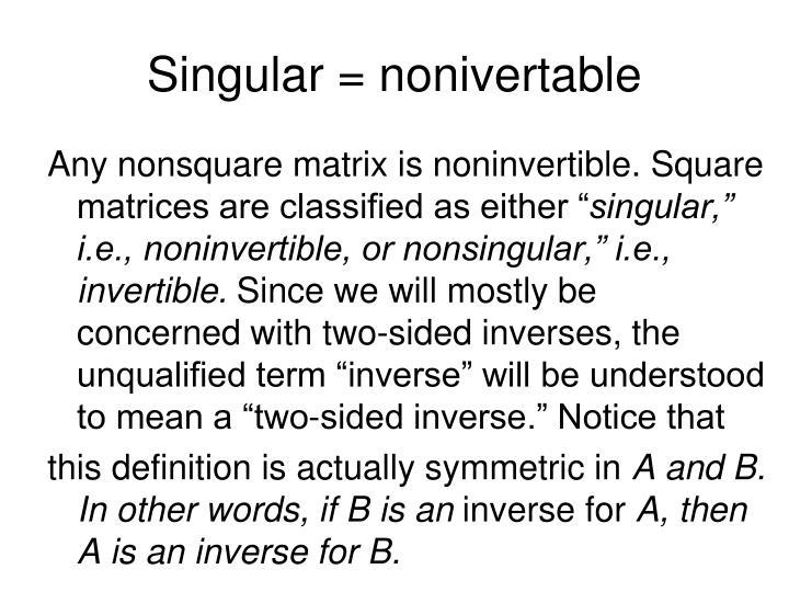 Singular = nonivertable