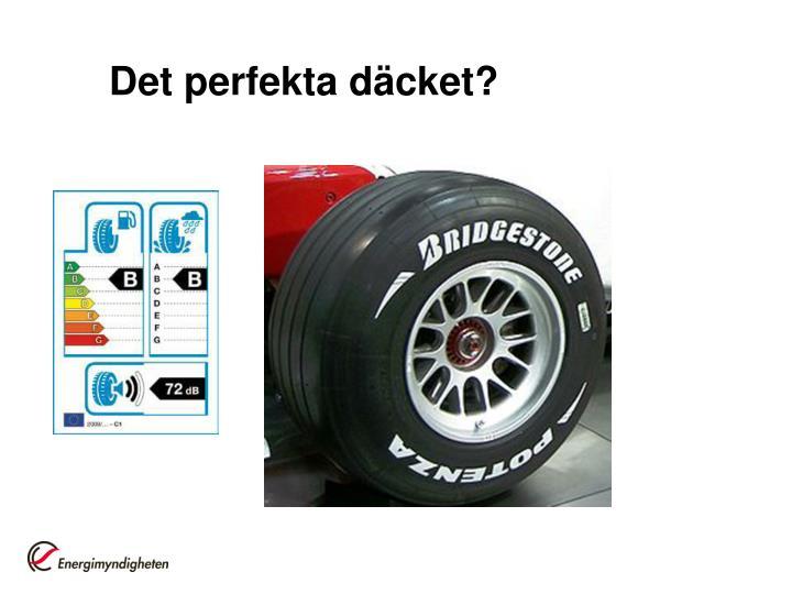 Det perfekta däcket?