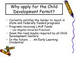 why apply for the child development permit