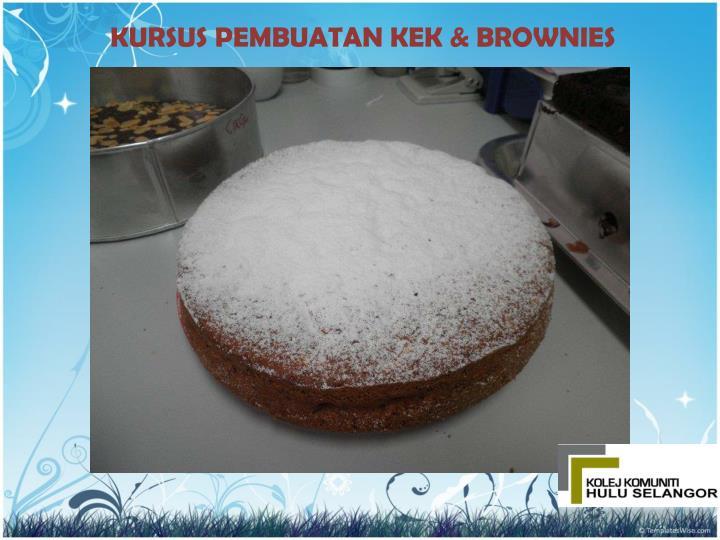 KURSUS PEMBUATAN KEK & BROWNIES
