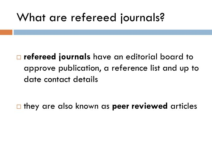 What are refereed journals?
