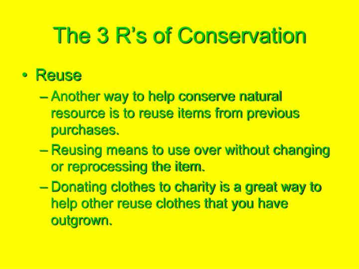 The 3 R's of Conservation