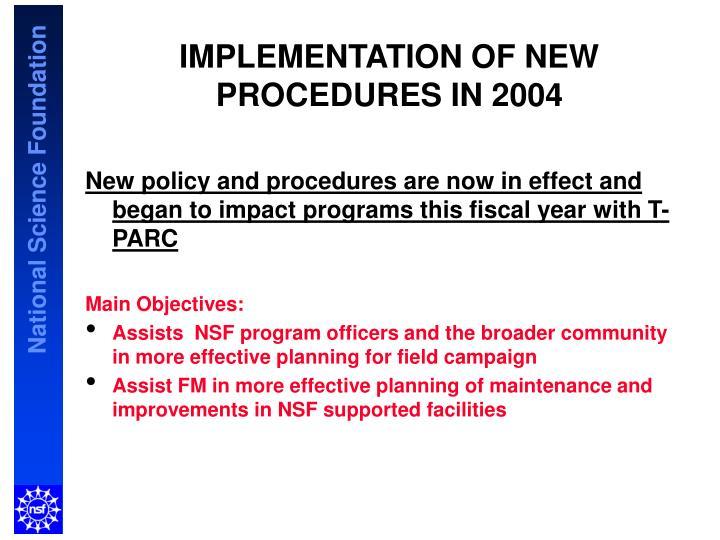 IMPLEMENTATION OF NEW PROCEDURES IN 2004