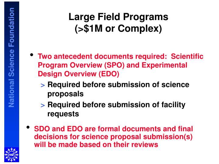 Large Field Programs