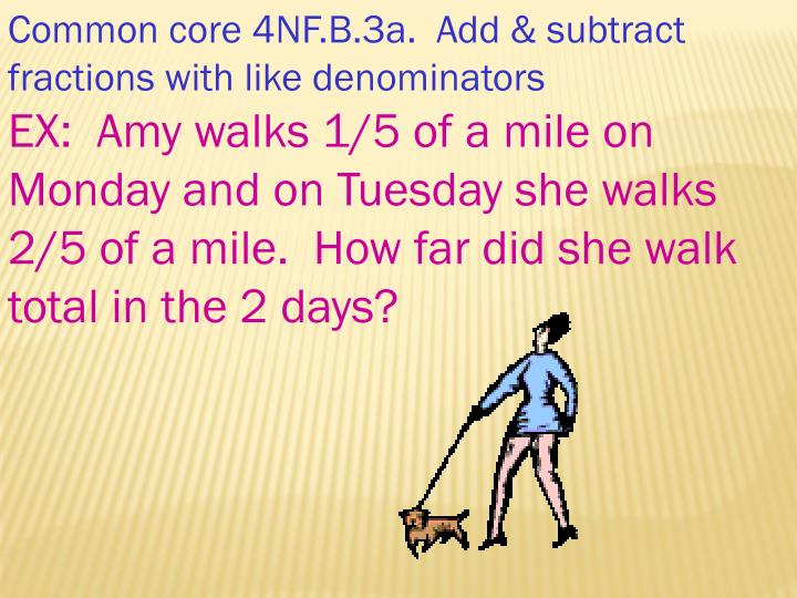 Common core 4NF.B.3a.  Add & subtract fractions with like denominators