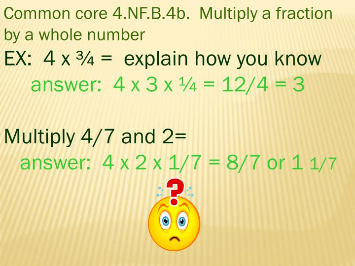 Common core 4.NF.B.4b.  Multiply a fraction by a whole number