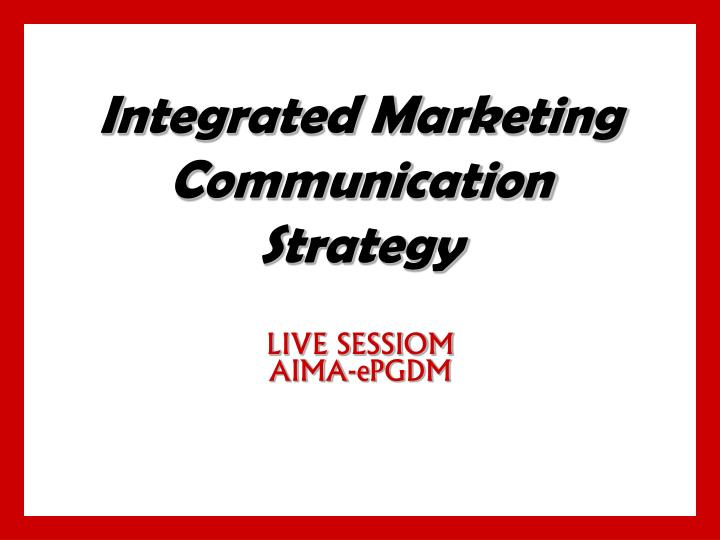 integrated marketing communication strategy n.