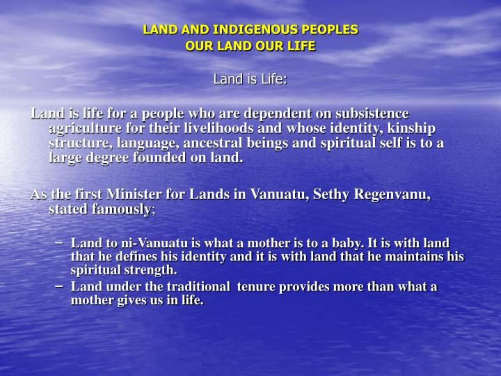 Land and indigenous peoples our land our life land is life