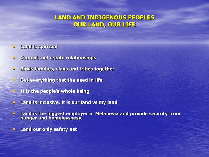 Land and indigenous peoples our land our life1
