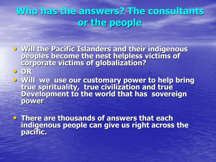 Who has the answers? The consultants or the people