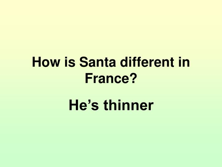 How is Santa different in France?