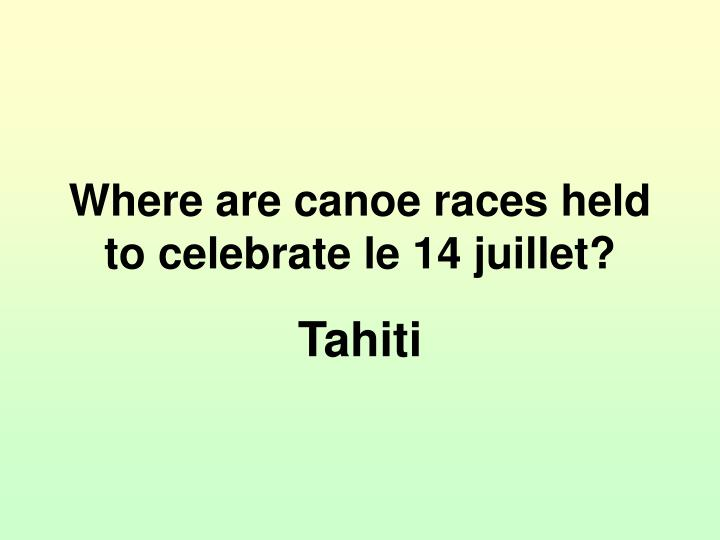Where are canoe races held to celebrate le 14 juillet?
