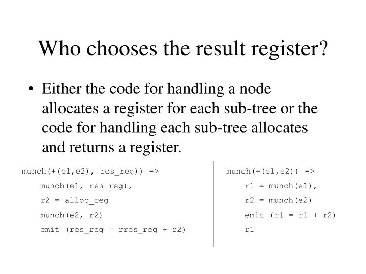 Who chooses the result register?