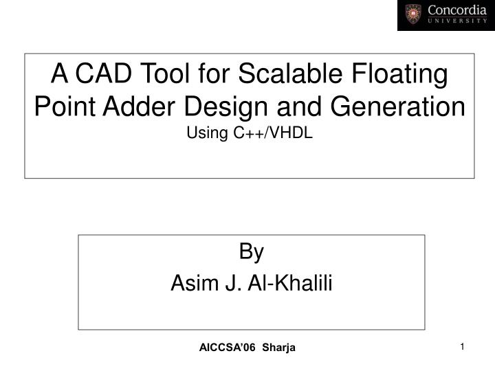 a cad tool for scalable floating point adder design and generation using c vhdl n.