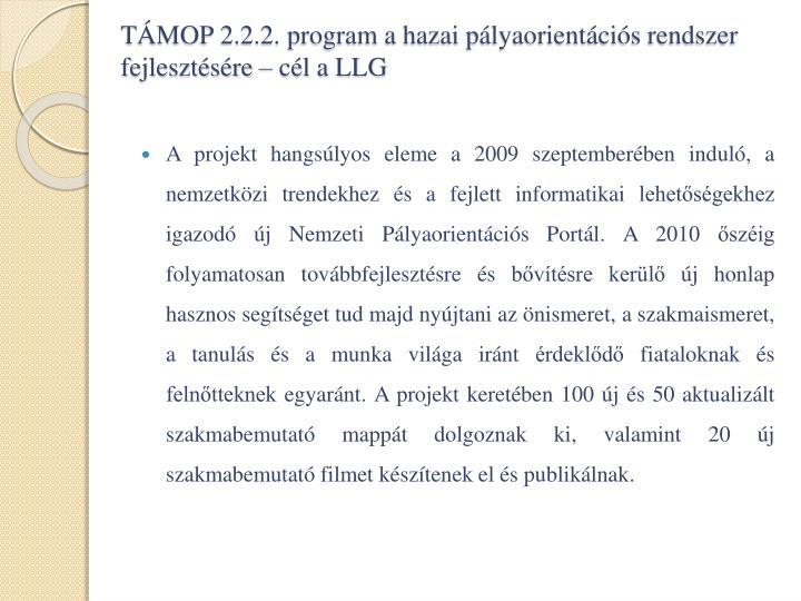 TÁMOP 2.2.2. program a hazai pályaorientációs rendszer fejlesztésére – cél a LLG