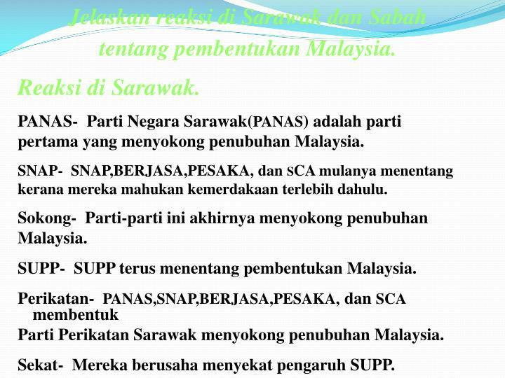Jelaskan reaksi di Sarawak dan Sabah tentang pembentukan Malaysia.