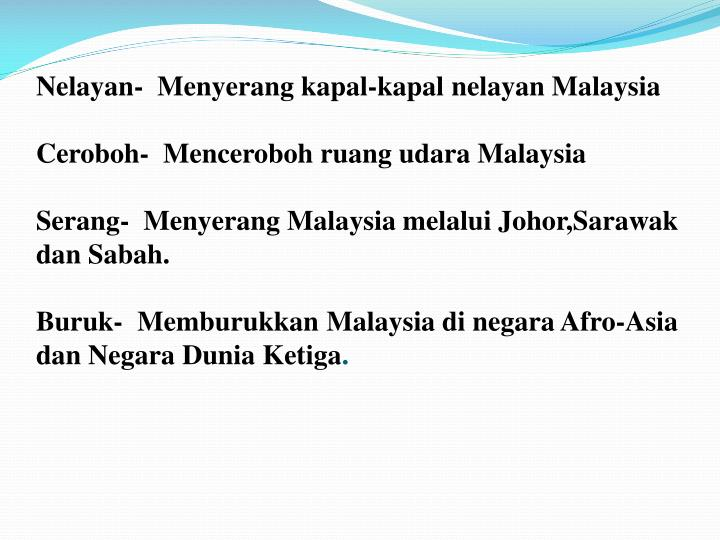 Nelayan-  Menyerang kapal-kapal nelayan Malaysia