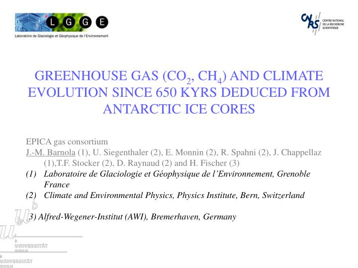 greenhouse gas co 2 ch 4 and climate evolution since 650 kyrs deduced from antarctic ice cores n.