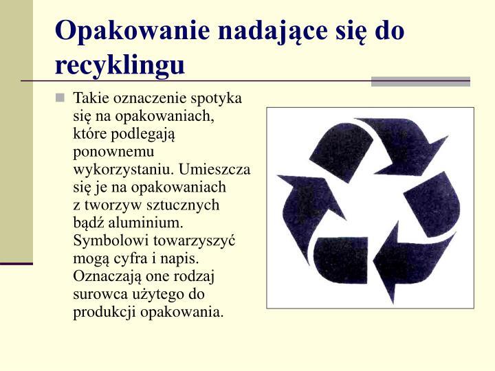 Opakowanie nadające się do recyklingu