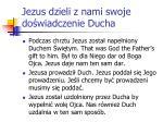 jezus dzieli z nami swoje do wiadczenie ducha