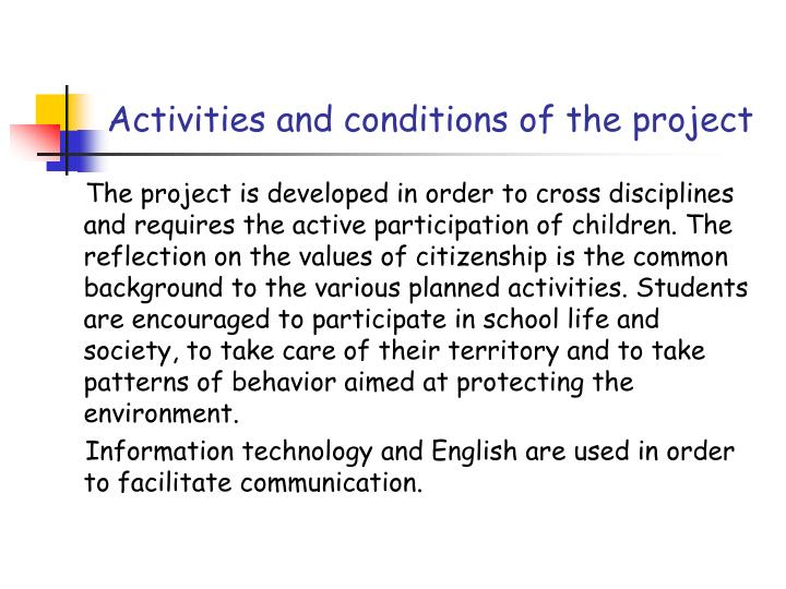 Activities and conditions of the project