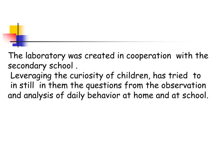 The laboratory was created in cooperation  with the secondary school .
