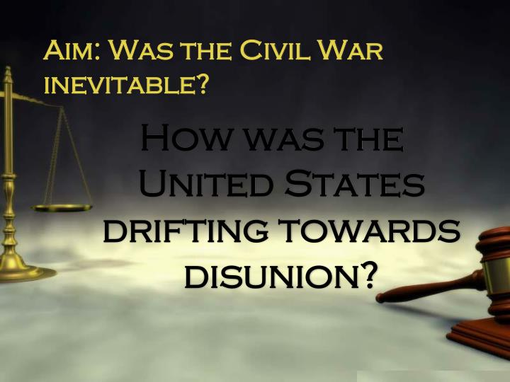 was the american civil war inevitable