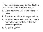 173 the strategy used by the south to accomplish their objective was to
