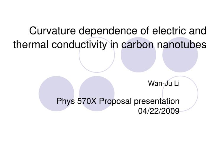 curvature dependence of electric and thermal conductivity in carbon nanotubes n.